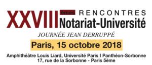 XXVèmes Rencontres Notariat-Université Journée Jean Derruppé